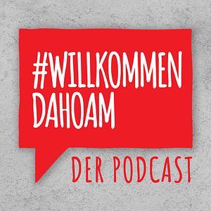 Willkommen Dahoam - Der Bauen, Wohnen und Anlegen Podcast aus dem Hause Tiroler Immobilien Cover