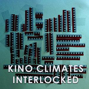 KINO CLIMATES INTERLOCKED - The World of Alternative Cinemas Podcast Cover