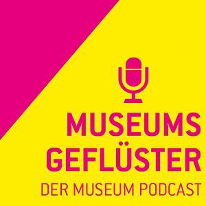 Museumsgeflüster – der Museum Podcast Cover