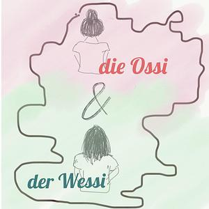 die Ossi & der Wessi Podcast Cover