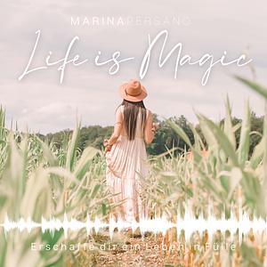 Life is Magic   Erschaffe ein Leben in Fülle! Cover