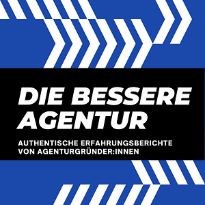 Die bessere Agentur Podcast Cover