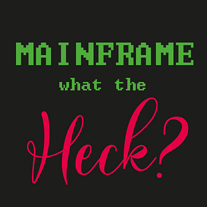 Mainframe – What the Heck?  Cover