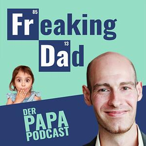 Freaking Dad | Der Papa-Podcast Cover