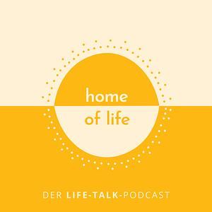 home of life   Der Life-Talk-Podcast Cover