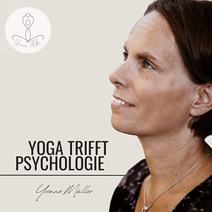 Yoga trifft Psychologie der Podcast mit Herz  Cover