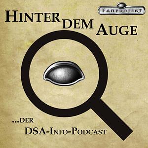 Hinter dem Auge ...der DSA-Info-Podcast Cover