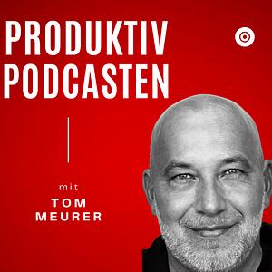 Produktiv Podcasten | Tom Meurer Cover