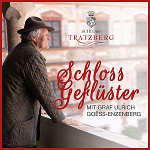 Schlossgeflüster aus Tratzberg mit Ulrich Goëss-Enzenberg Cover