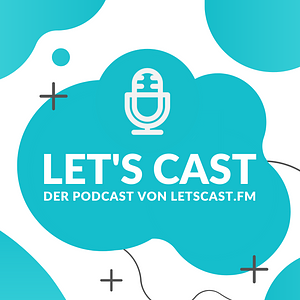 Let's Cast - Der Podcast über das Podcasten Cover